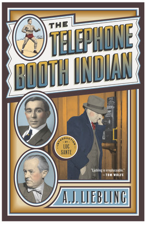 The Telephone Booth Indian by A.J. Liebling