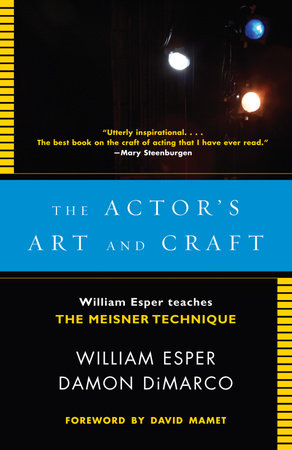 The Actor's Art and Craft by William Esper and Damon Dimarco