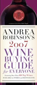 Andrea Robinson's 2007 Wine Buying Guide for Everyone
