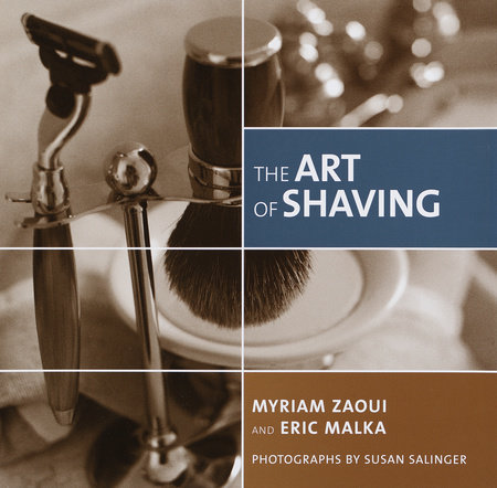 The Art of Shaving by Myriam Zaoui and Eric Malka