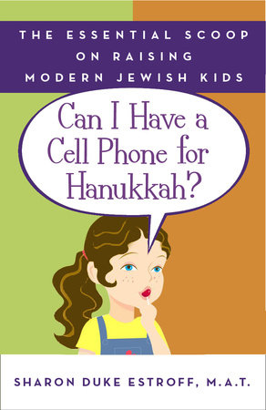 Can I Have a Cell Phone for Hanukkah? by Sharon Duke Estroff