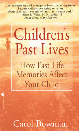 Children's Past Lives by Carol Bowman