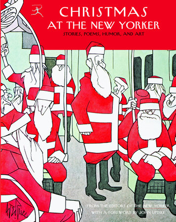 Christmas at The New Yorker by E.B. White, Sally Benson and S.J. Perelman