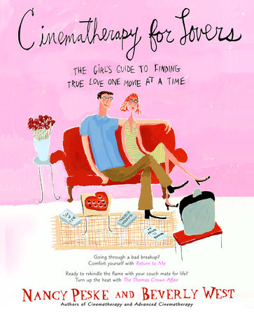 Cinematherapy for Lovers by Nancy Peske and Beverly West