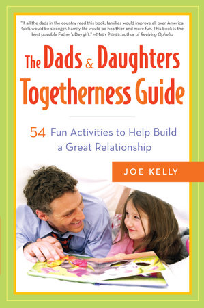 The Dads & Daughters Togetherness Guide by Joe Kelly
