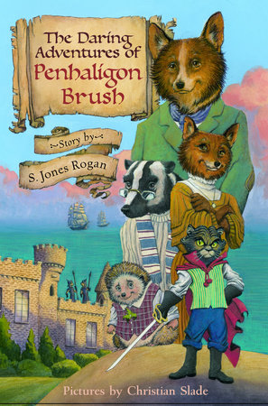 The Daring Adventures of Penhaligon Brush by S. Jones Rogan