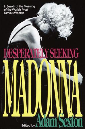 Desperately Seeking Madonna by Adam Sexton