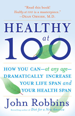 Healthy at 100 by John Robbins