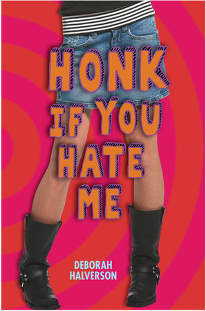 Honk If You Hate Me by Deborah Halverson