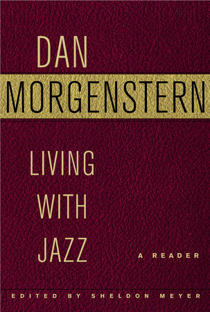 Living with Jazz by Dan Morgenstern