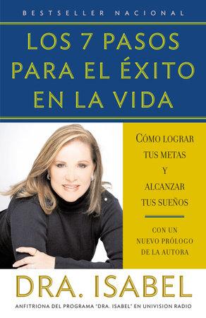 Los 7 pasos para el éxito en la vida by Isabel Gomez-Bassols