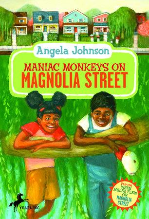 Maniac Monkeys on Magnolia Street & When Mules Flew on Magnolia Street by Angela Johnson