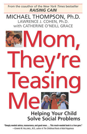 Mom, They're Teasing Me by Michael Thompson, Ph.D.