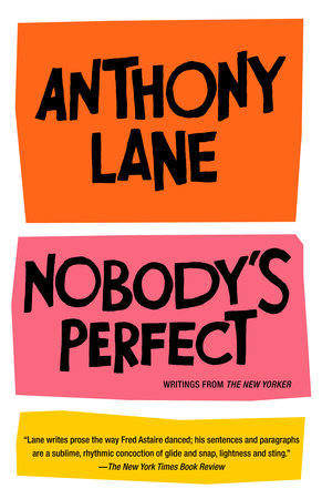 Nobody's Perfect by Anthony Lane