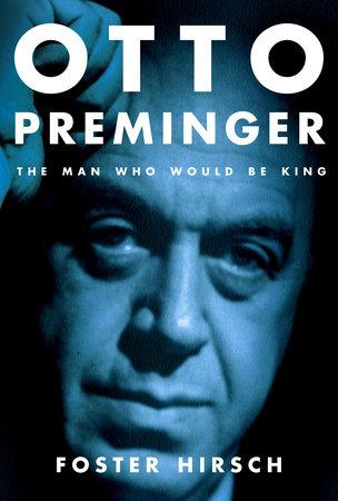 Otto Preminger by Foster Hirsch