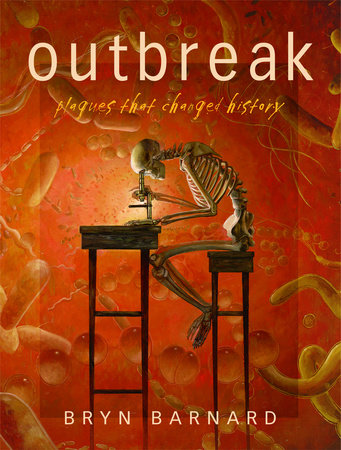 Outbreak! Plagues That Changed History by Bryn Barnard