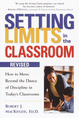 Setting Limits in the Classroom, Revised by Robert J. Mackenzie