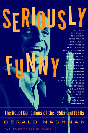 Seriously Funny by Gerald Nachman