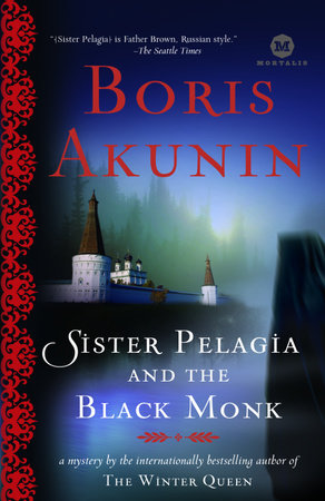 Sister Pelagia and the Black Monk by Boris Akunin