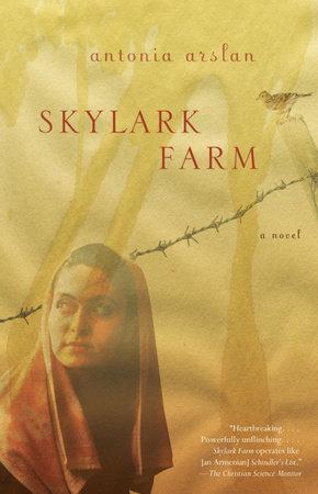 Skylark Farm by Antonia Arslan