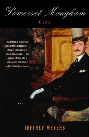 Somerset Maugham by Jeffrey Meyers