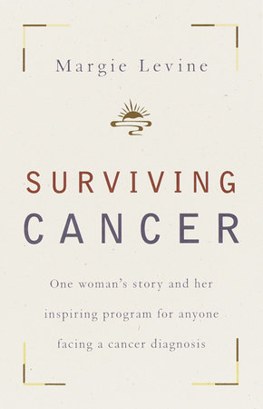 Surviving Cancer by Margie Levine