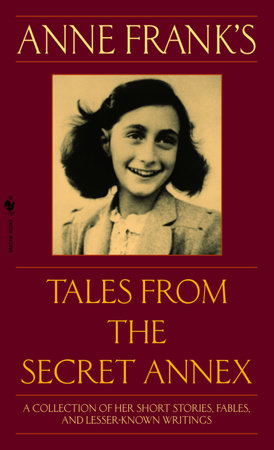 Anne Frank's Tales from the Secret Annex by Anne Frank