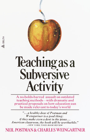 Teaching As a Subversive Activity by Neil Postman