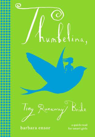 Thumbelina: Tiny Runaway Bride by Barbara Ensor