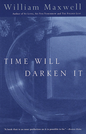 Time Will Darken It by William Maxwell