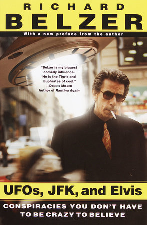 UFOs, JFK, and Elvis by Richard Belzer