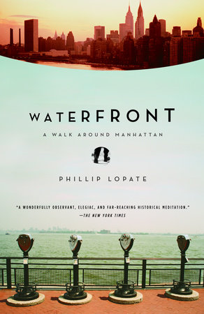 Waterfront by Phillip Lopate