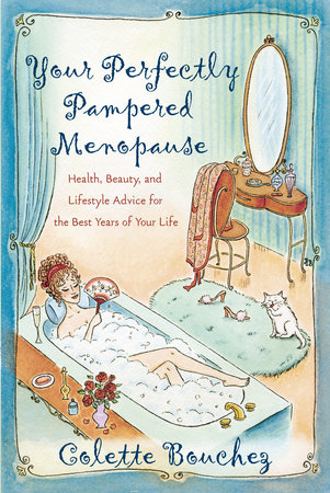 Your Perfectly Pampered Menopause by Colette Bouchez