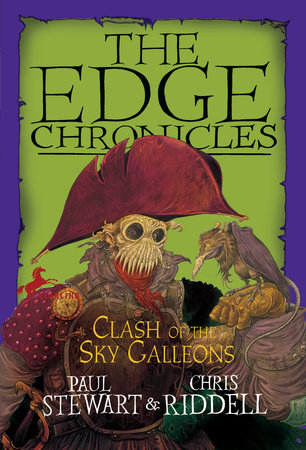 Edge Chronicles 9: Clash of the Sky Galleons by Paul Stewart and Chris Riddell