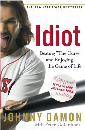 Idiot by Johnny Damon and Peter Golenbock