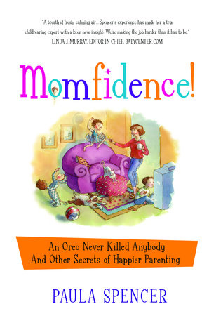 Momfidence! by Paula Spencer