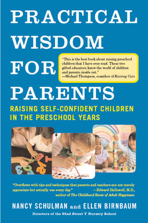 Practical Wisdom for Parents by Nancy Schulman and Ellen Birnbaum