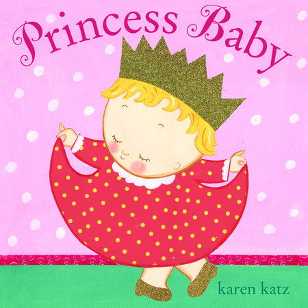Princess Baby by Karen Katz