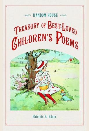 Random House Treasury of Best-Loved Children's Poems by Patricia Klein