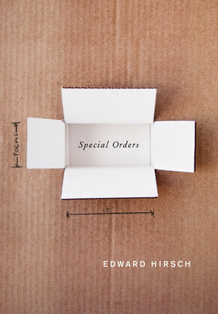 Special Orders by Edward Hirsch