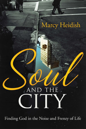 Soul and the City by Marcy Heidish