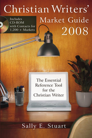 Christian Writers' Market Guide 2008 by Sally Stuart
