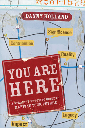 You Are Here by Danny Holland
