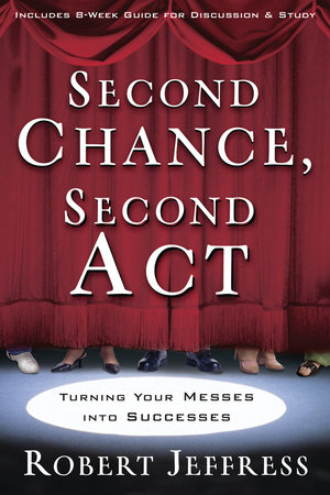 Second Chance, Second Act by Robert Jeffress