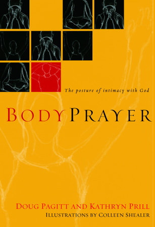 BodyPrayer by Doug Pagitt and Kathryn Prill