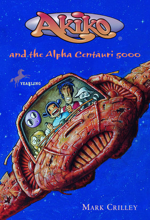 Akiko and the Alpha Centauri 5000 by Mark Crilley