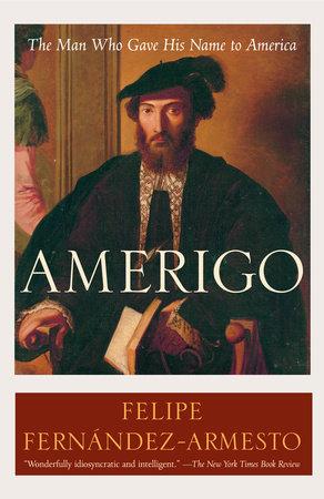 Amerigo by Felipe Fernández-Armesto