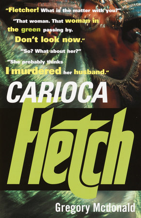 Carioca Fletch by Gregory Mcdonald
