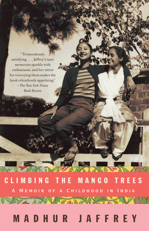 Climbing the Mango Trees by Madhur Jaffrey