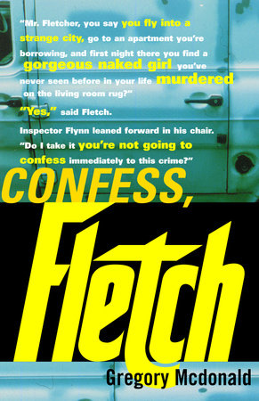 Confess, Fletch by Gregory Mcdonald